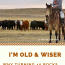 I'm Old And Wiser – Why Turning 40 Rocks