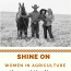 Shine On~Women In Agriculture~ Megan J Harkless